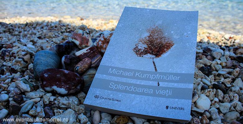 Michael Kumpfmuller - Splendoarea vietii